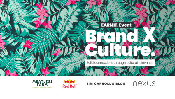 EARN IT. EVENT: Brand X Culture